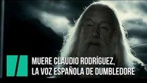 Muere Claudio Rodríguez, la voz española de Dumbledore y Charlton Heston
