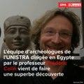 Archéologie:  une équipe strasbourgeoise à l'honneur en Egypte