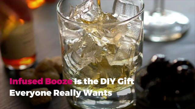 Infused Booze Is the DIY Gift Everyone Really Wants