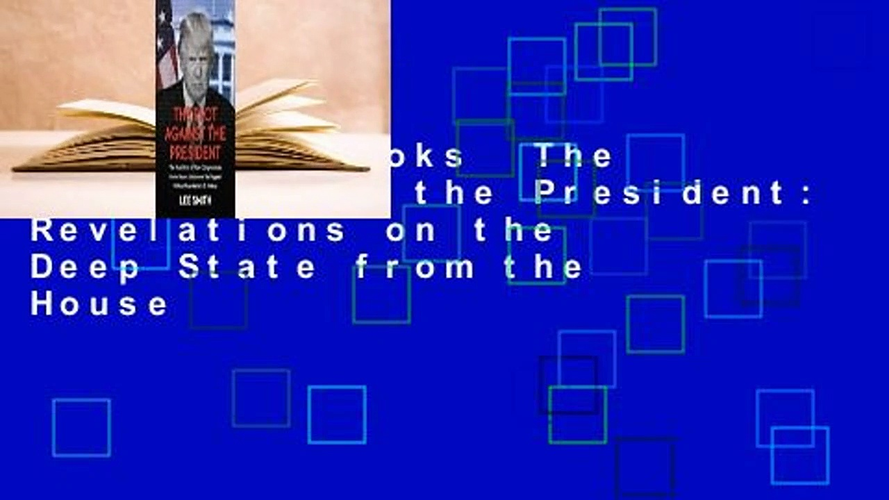 About For Books  The Plot Against the President: Revelations on the Deep State from the House