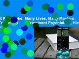 About For Books Many Lives, Many Masters: The True Story of a Prominent Psychiatrist, His Young