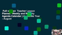Full version  Teacher Lesson Planner: Weekly and Monthly Agenda Calendar | Academic Year - August