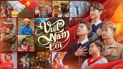 VIỆT NAM TÔI _ K-ICM x JACK ft. TRUNG LƯƠNG x CHẤN QUỐC _ OFFICIAL MV