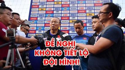 7 Thầy Park gặp riêng báo chí đề nghị không tiết lộ đội hình trước trận đấu NEXT SPORTS