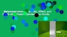 Metamodernism: Historicity, Affect, and Depth After Postmodernism  For Kindle