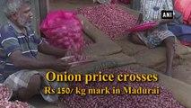 Onion price crosses Rs 150/ kg mark in Madurai