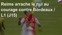Reims arrache le nul au courage contre Bordeaux / L1 (J15)
