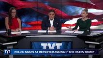 Pelosi SNAPS At Reporter