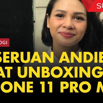 Keseruan Andien saat Unboxing iPhone 11 Pro Max