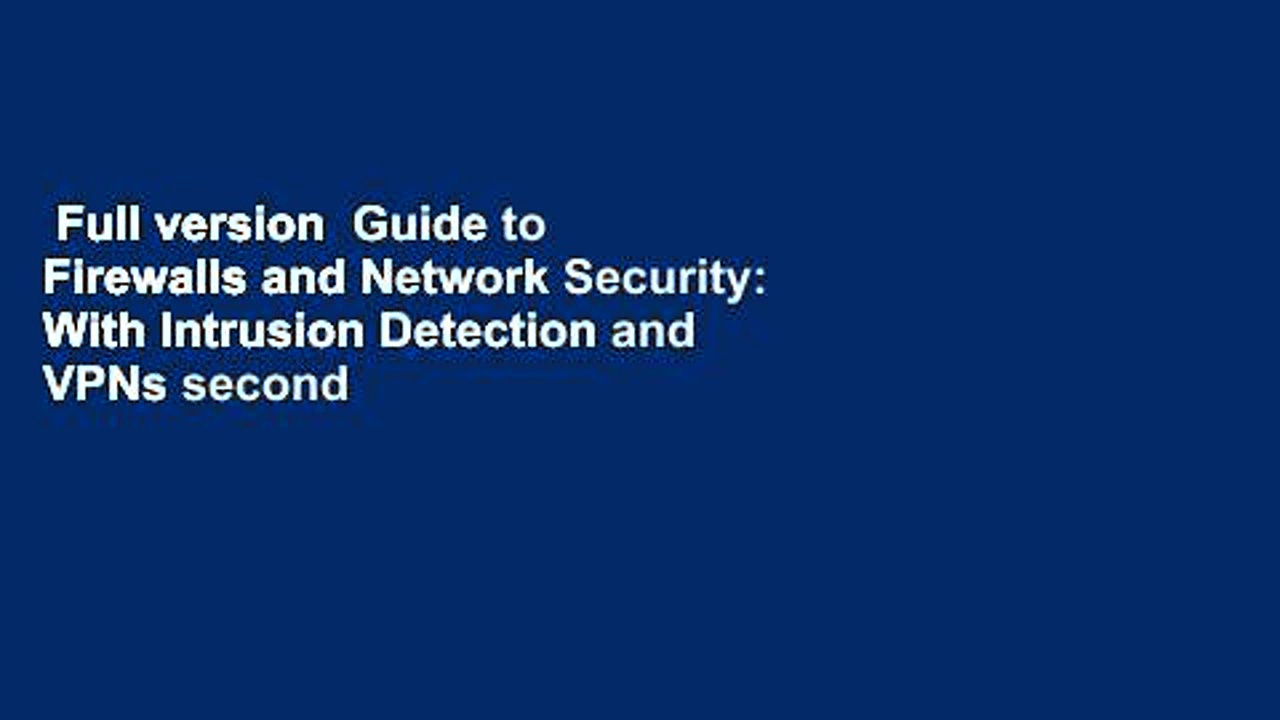 Full version  Guide to Firewalls and Network Security: With Intrusion Detection and VPNs second