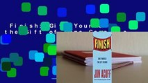Finish: Give Yourself the Gift of Done Complete