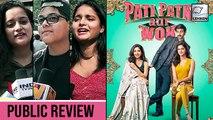 PUBLIC REVIEW Of Pati Patni Aur Woh | Kartik Aaryan | Ananya Panday | Bhumi Pednekar