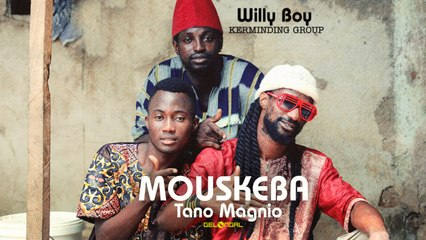 Willy boy et le kerminding group - Mouskéba tano magnio