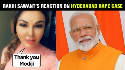 Rakhi Sawant GIVES STRONG REACTION On The Hyderabad Priyanka Reddy Case Verdict