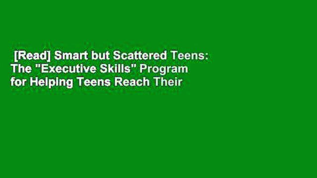 """[Read] Smart but Scattered Teens: The """"Executive Skills"""" Program for Helping Teens Reach Their"""