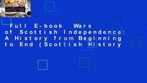 Full E-book  Wars of Scottish Independence: A History from Beginning to End (Scottish History