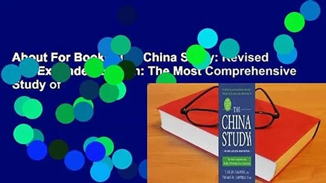 About For Books  The China Study: Revised and Expanded Edition: The Most Comprehensive Study of