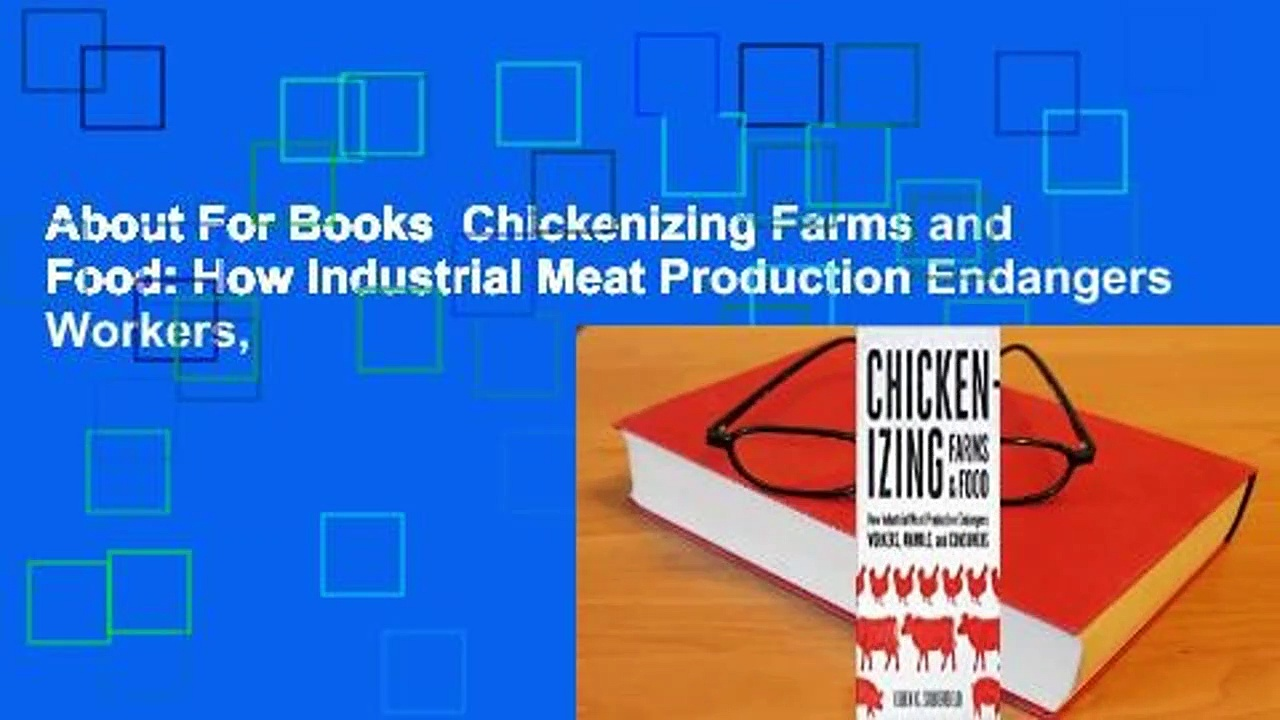 About For Books  Chickenizing Farms and Food: How Industrial Meat Production Endangers Workers,