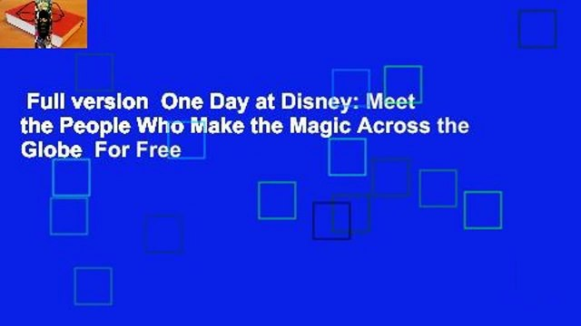Full version  One Day at Disney: Meet the People Who Make the Magic Across the Globe  For Free