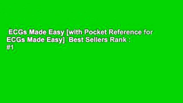 ECGs Made Easy [with Pocket Reference for ECGs Made Easy]  Best Sellers Rank : #1