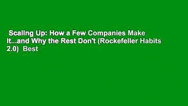 Scaling Up: How a Few Companies Make It...and Why the Rest Don't (Rockefeller Habits 2.0)  Best