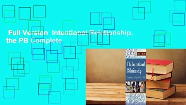 Full Version  Intentional Relationship, the PB Complete