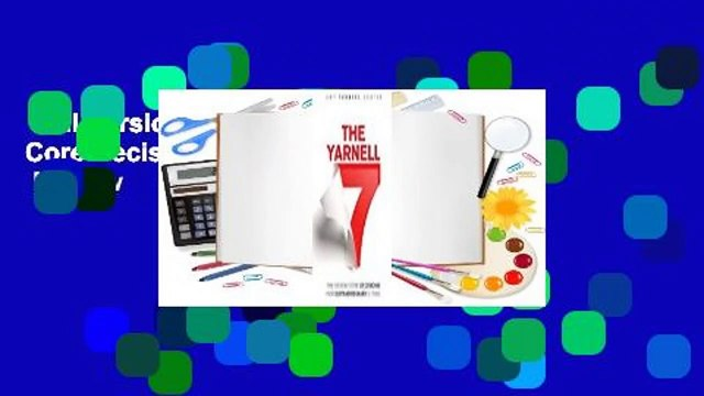 Full Version  The Yarnell 7: The Seven Core Decisions for Extraordinary Living  Review