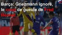 Barça: Griezmann ignoré, le coup de gueule de Fred Hermel