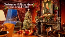 Christmas Holiday Time at the Grand Hotel #ASMR #LuxuryLiving