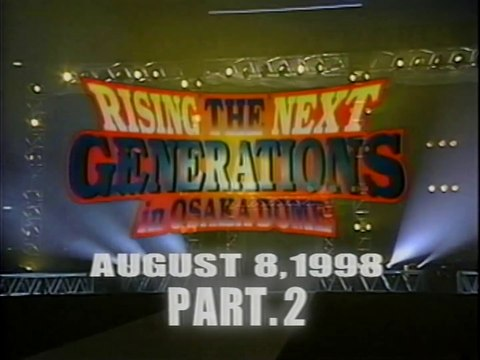 60fps / RISING THE NEXT GENERATIONS in OSAKA DOME PART.2 '98.8.8 / OP