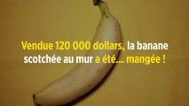 Vendue 120 000 dollars, la banane scotchée au mur a été... mangée !
