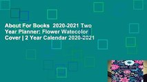 About For Books  2020-2021 Two Year Planner: Flower Watecolor Cover   2 Year Calendar 2020-2021
