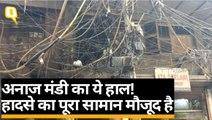 Delhi Anaj Mandi का ये हाल! हादसे का पूरा सामान मौजूद है