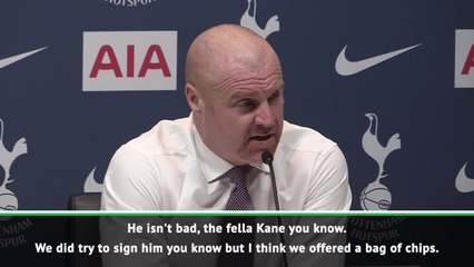 Burnley tried to sign Kane for a bag of chips! - Dyche