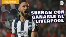 En Rayados sueñan con ganándole al Liverpool en Mundial de Clubes | Entrevista