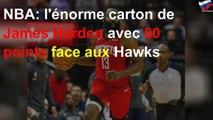 NBA: l'énorme carton de James Harden avec 60 points face aux Hawks