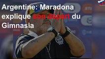 Argentine: Maradona explique son départ du Gimnasia