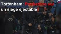 Tottenham: Pochettino sur un siège éjectable