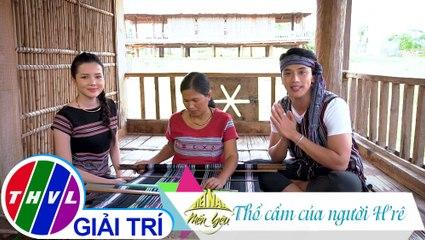 Việt Nam mến yêu - Tập 88: Thổ cẩm của người H'rê