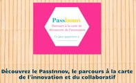 Le PassInnov, le parcours à la carte de l'innovation et du collaboratif
