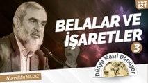 121) Belalar ve İşaretler (3) | Nureddin Yıldız | Dünya Nasıl Dönüyor?