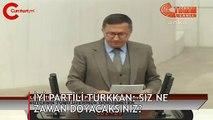 İYİ Partili Türkkan: Siz ne zaman doyacaksınız?