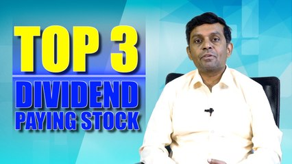 TOP 3 DIVIDEND PAYING STOCKS YOU MUST BUY, ADVANTAGE OF DIVIDEND PAYING STOCKS
