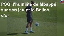 PSG: l'humilité de Mbappé sur son jeu et le Ballon d'or