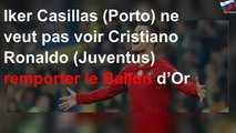 Iker Casillas (Porto) ne veut pas voir Cristiano Ronaldo (Juventus) remporter le Ballon d'Or
