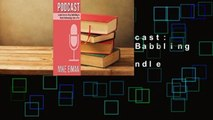 Full Version  Podcast: Learn how to Stop Babbling & Start Podcasting Like a Pro  For Kindle