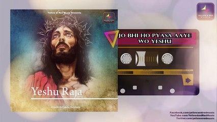 YESHU RAJA | येशु राजा |Christian Gospel Songs | Worship Series  Originals |