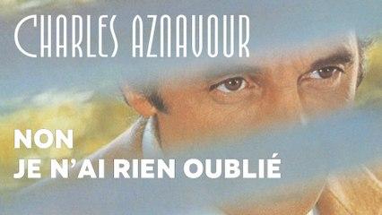 Charles Aznavour - Non je n'ai rien oublié