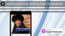 Succession planning: Building Future Sustainability