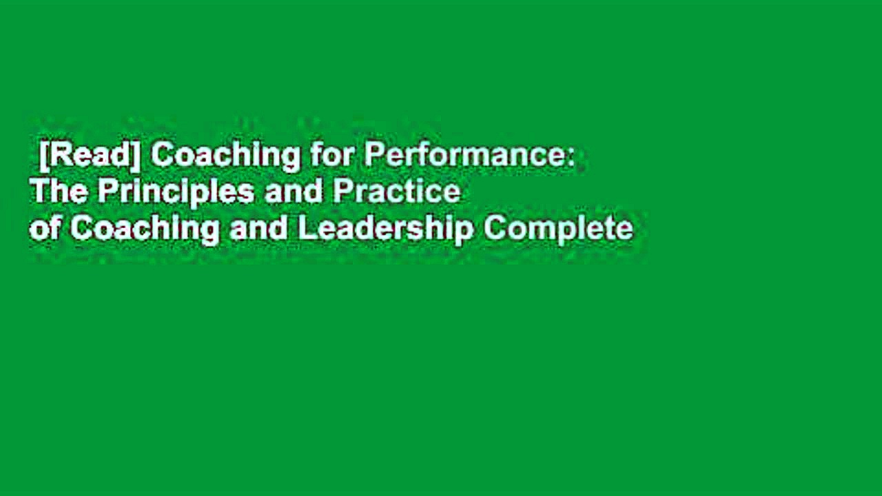 [Read] Coaching for Performance: The Principles and Practice of Coaching and Leadership Complete